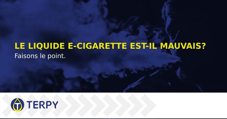 Le liquide e cigarette est il mauvais
