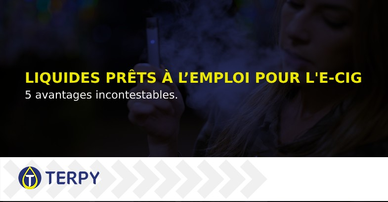 Liquides prêts à l'emploi pour e cigarette