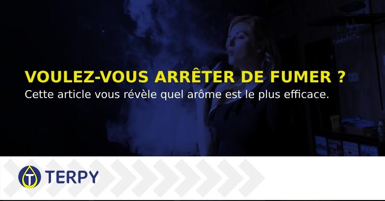 arôme le plus efficace pour arrêter de fumer