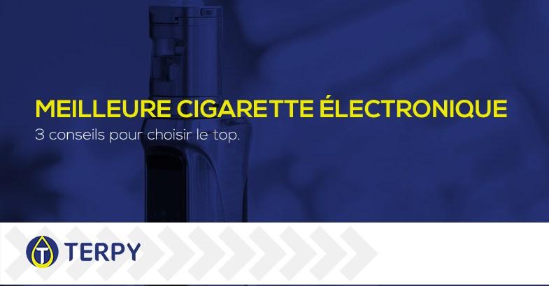 meilleure cigarette électronique pour e liquide de vapotage