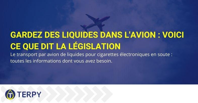 Gardez des liquides dans l'avion : Voici ce que dit la législation