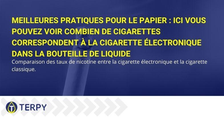 Meilleures pratiques pour le papier : ici vous pouvez voir combien de cigarettes correspondent à la cigarette électronique dans la bouteille de liquide