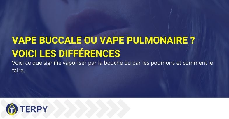 Vape buccale ou vape pulmonaire ? Voici les différences