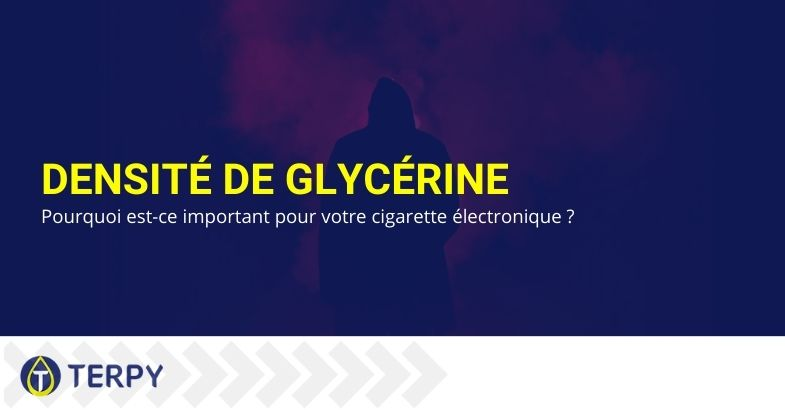 Densité de glycérine : pourquoi est-ce important pour votre cigarette électronique ?