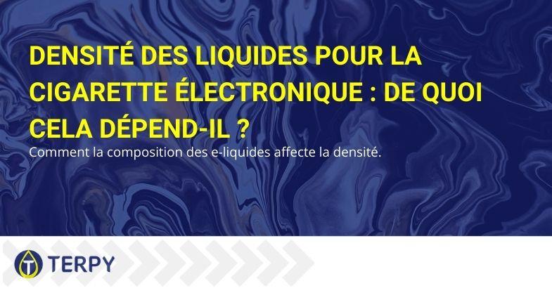 Densité des liquides pour la cigarette électronique : De quoi cela dépend-il ?