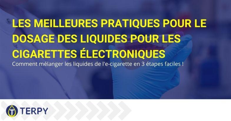 Les meilleures pratiques pour le dosage des liquides pour les cigarettes électroniques