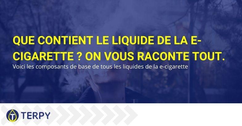 Que contient le liquide de la e-cigarette ? On vous raconte tout.