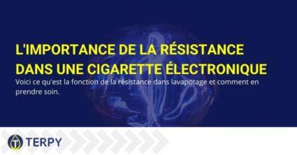 L'importance de la résistance dans une cigarette électronique