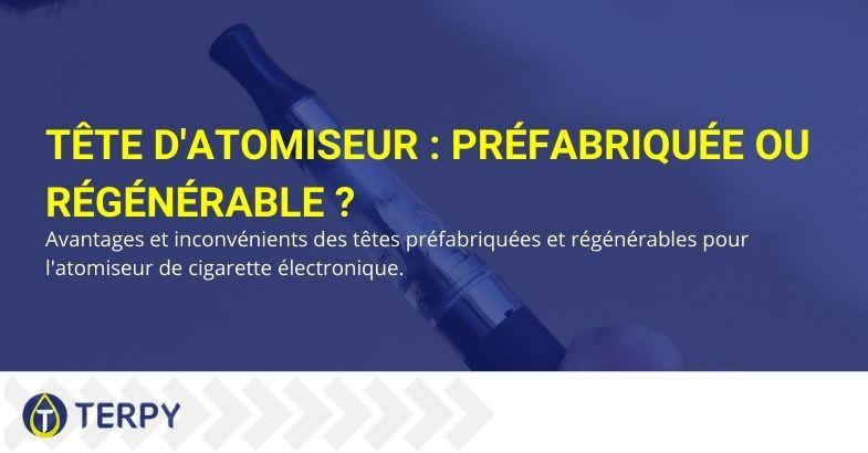 Tête d'atomiseur : préfabriquée ou régénérable ?