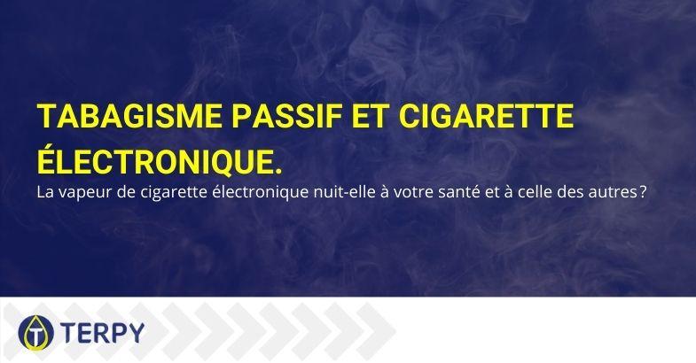 La fumée secondaire des cigarettes électroniques est-elle mauvaise pour vous?