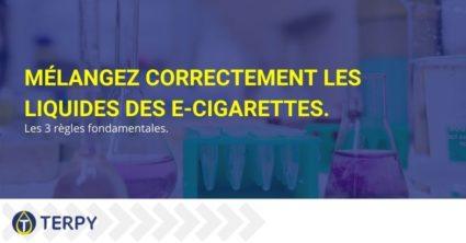Les trois règles fondamentales pour mélanger correctement les liquides des e-cigarettes