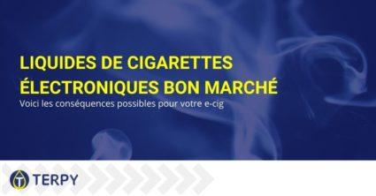 Utiliser des liquides bon marché avec des e-cigarettes: les conséquences possibles