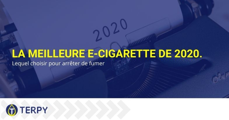 Quelle e-cigarette 2020 choisir pour arrêter de fumer?