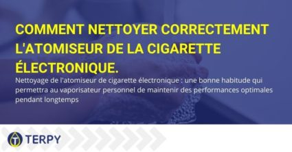 Comment nettoyer correctement l'atomiseur e-cig