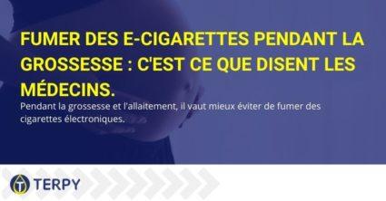 Que disent les médecins à propos de la cigarette électronique pendant la grossesse?