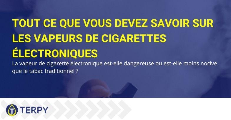 Vapeurs de la cigarette électronique: tout ce que vous devez savoir