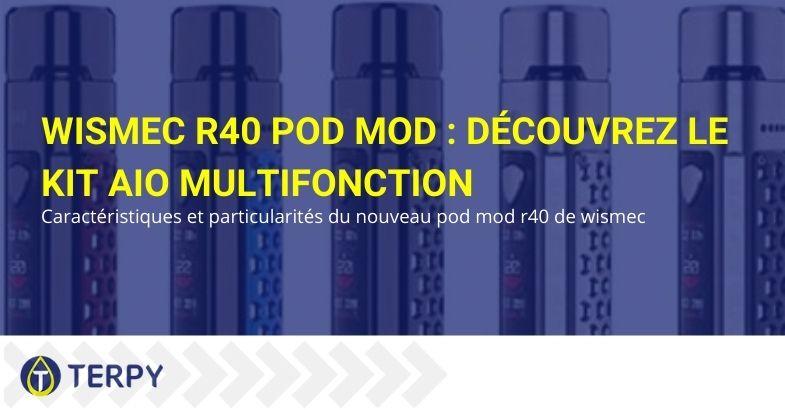 Kit AIO e-cigarette Wismec R40 Pod Mod