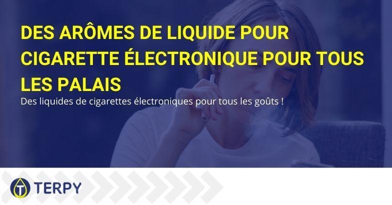 Arômes pour liquides de cigarettes électroniques pour tous les goûts