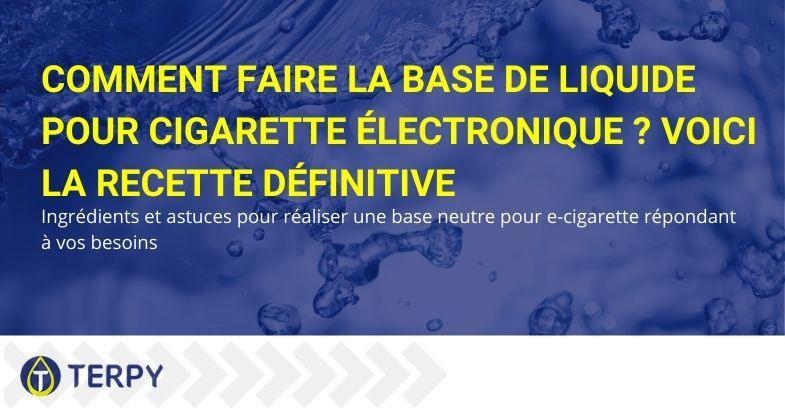 Voici les recettes pour faire un liquide de base pour e-cigarette
