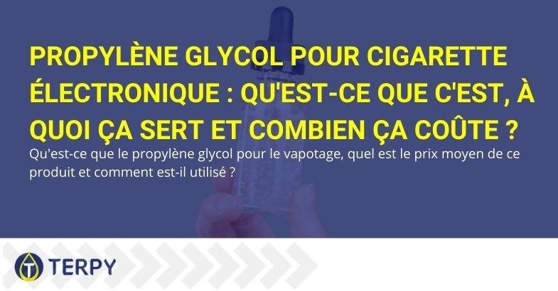 Qu'est-ce que le propylène glycol pour e-cig et à quoi sert-il ?