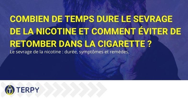Combien de temps dure le sevrage de la nicotine et comment éviter de retomber dans la cigarette