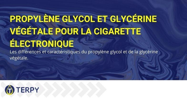 Différences et particularités de la glycérine végétale et du propylène glycol.