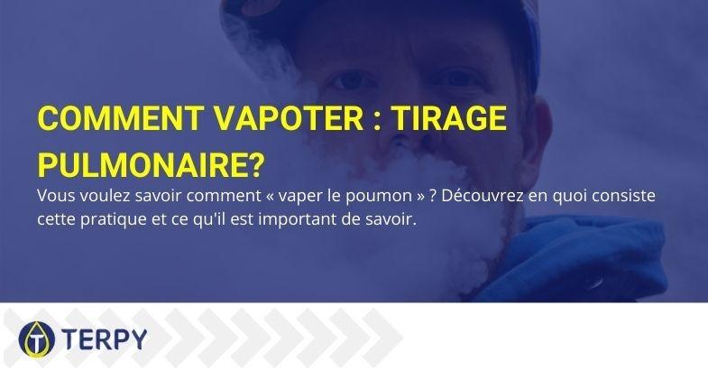 Guide étape par étape de la vape pulmonaire