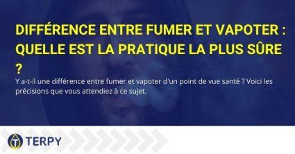 Les différences entre fumer du tabac et vapoter la e-cig