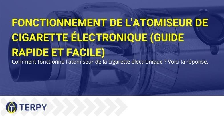 Le fonctionnement de l'atomiseur de la cigarette électronique