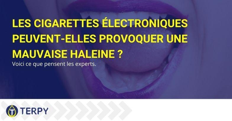 La mauvaise haleine peut-elle provenir de la cigarette électronique ?