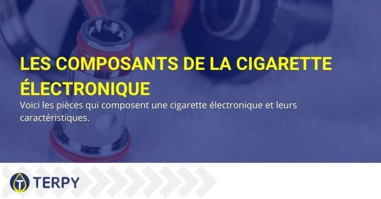 Les composants de la cigarette électronique